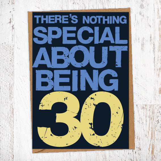 There's Nothing Special About Being 30 Birthday Card Blunt Cards