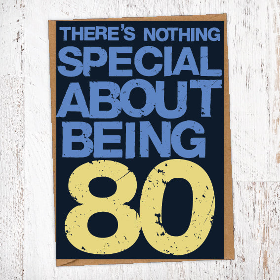 There's Nothing Special About Being 80 Birthday Card Blunt Cards