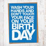 Wash Your Hands And Don't Touch Your Face On Your Birthday Lockdown Birthday Card Blunt Card