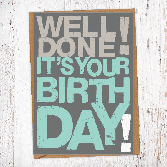 Well Done! It's Your Birthday Birthday Card Blunt Card