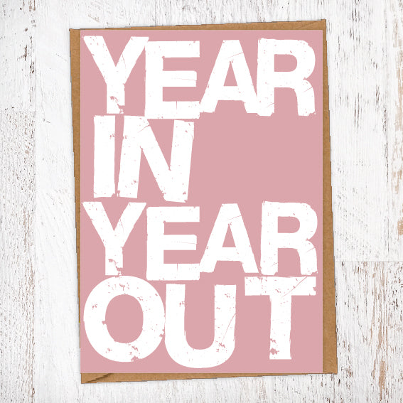 Year In Year Out Birthday Card Blunt Card