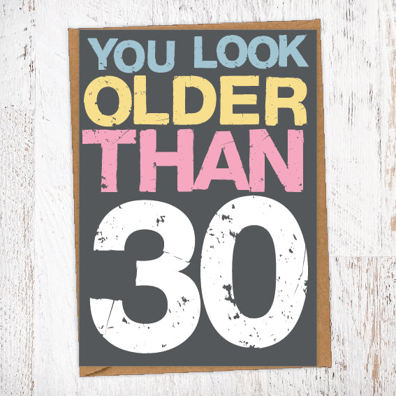 You Look Older Than 30 Birthday Card Blunt Cards
