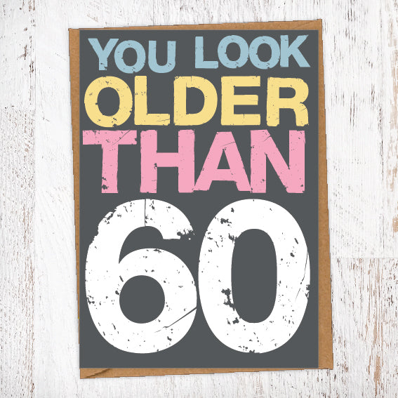 You Look Older Than 60 Birthday Card Blunt Cards