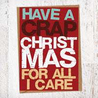 Have a Crap Christmas For All I Care Christmas Card Blunt Cards