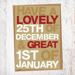 Have a Lovely 25th December & a Great 1st January Christmas Card Blunt Cards