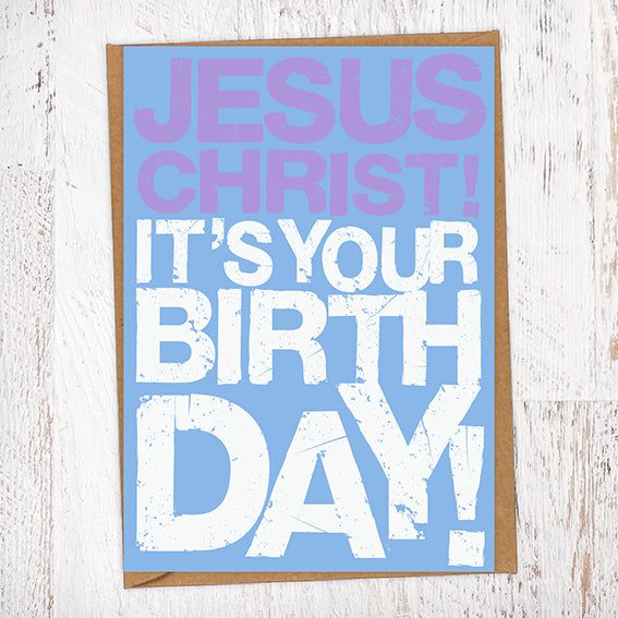 Jesus Christ! It's Your Birthday Christmas Card Blunt Cards