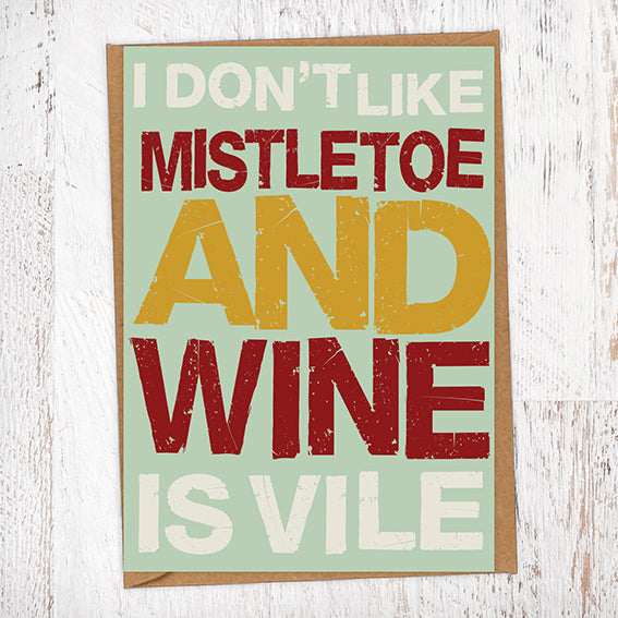 I Don't Like Mistletoe and Wine Is Vile Christmas Card Blunt Cards