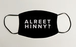SALE Alreet Hinny? Geordie Face Mask Covering