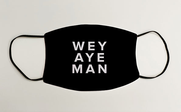 SALE Wey Aye Man Geordie Face Mask Covering