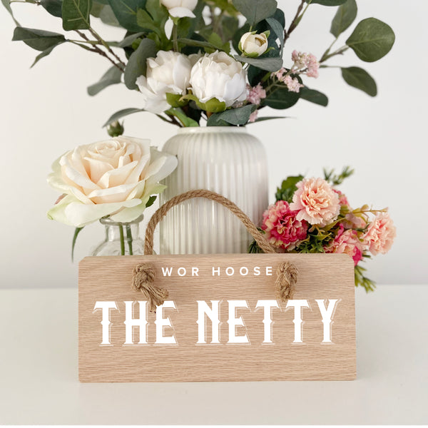 Wor Hoose The Netty Geordie Oak Plaque Sign