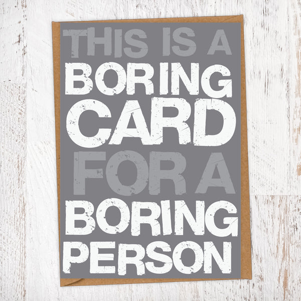 Boring Card For A Boring Person General Blunt Card Blunt Cards