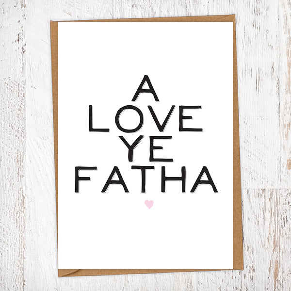 A Love Ye Fatha Greetings Card