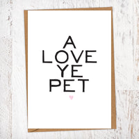 A Love Ye Pet Greetings Card