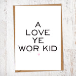 A Love Ye Wor Kid Greetings Card