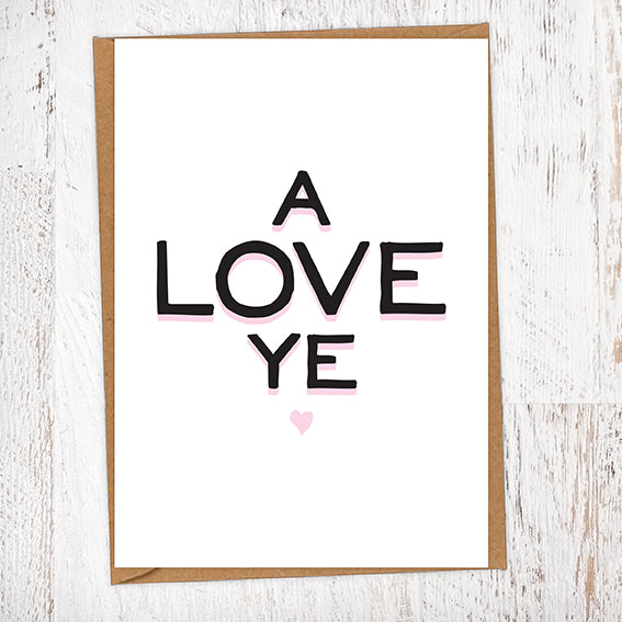 A Love Ye Greetings Card