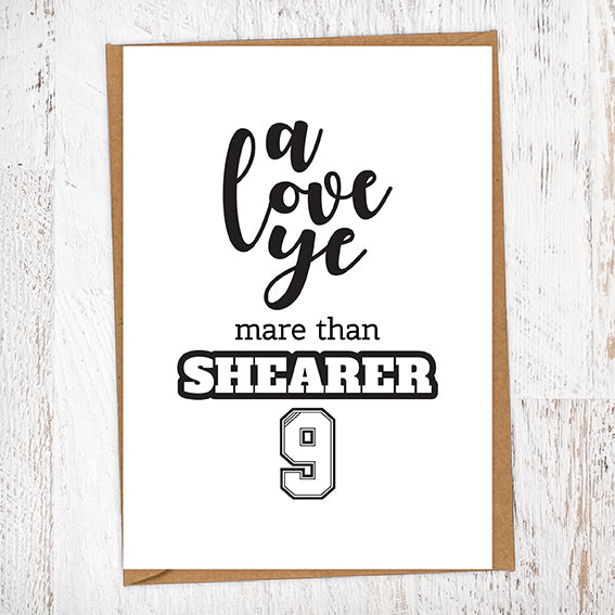 A Love Ye Mare Than Shearer NUFC Geordie Card