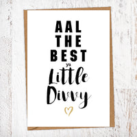 Aal The Best Ya Little Divvy Geordie Card Birthday Card Good Luck Card