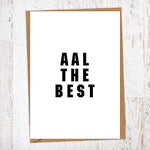 Aal The Bes Geordie Card Birthday Card Good Luck Card
