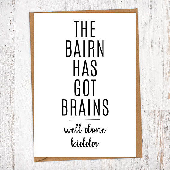 The Bairn Has Got Brains Exams & Graduation Congratulations Greetings Card
