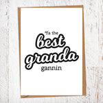 Ya The Best Granda Gannin Greetings Card