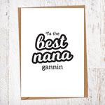 Ya The Best Nana Gannin Greetings Card