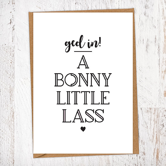 Ged In! A Bonny Little Lass Greetings Card