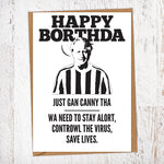 Happy Borthda. Just Gan Canny Tha. Wa Need To Stay Alort, Controwl The Virus, Save Lives. Boris Johnson.  Lockdown Birthday Card