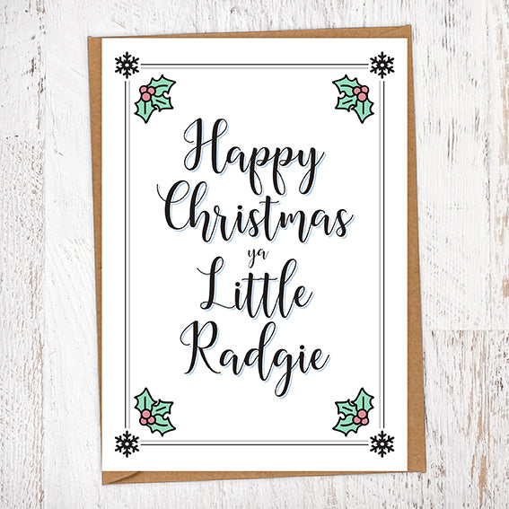 Happy Christmas Ya Little Radgie Christmas Card