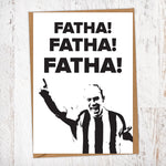 Fatha! Fatha! Fatha! Alan Shearer NUFC Father's Day Card Geordie Card