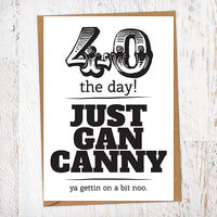 40 The Day! Just Gan Canny!