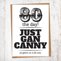 80 The Day! Just Gan Canny!