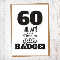 60 The Day! Time To Gan Radge! Geordie Card 60th Birthday