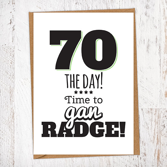70 The Day! Time To Gan Radge! Geordie Card 70th Birthday