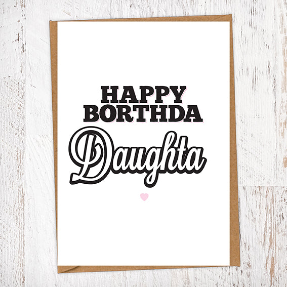 Happy Borthda Daughta Geordie Birthday Card
