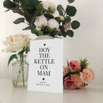 Hoy The Kettle On Mam Geordie Mother's Day Card