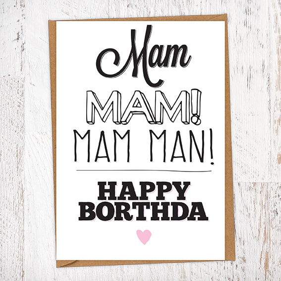 Mam Mam Mam Man Happy Borthda Birthday Card
