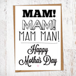 Mam! Mam! Mam Man!  Happy Motha's Day Geordie Mother's Day Card
