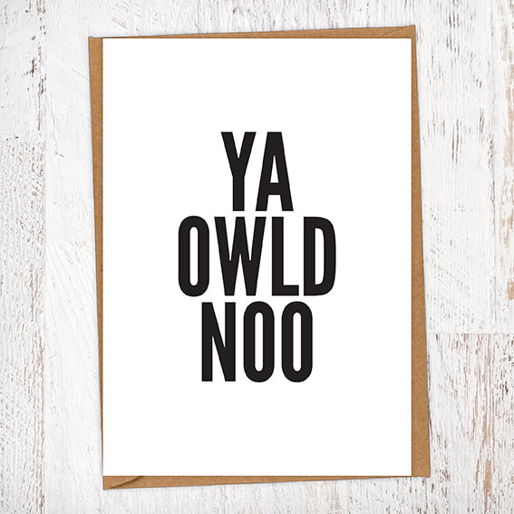 Ya Owld Noo Geordie Card Birthday Card