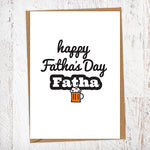 Happy Fatha's Day Fatha Pint Geordie Father's Day Card