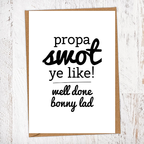 Propa Swot Ye Like Bonny Lad Exams & Graduation Congratulations Greetings Card