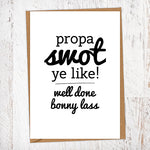 Propa Swot Ye Like Bonny Lass Exams & Graduation Congratulations Greetings Card