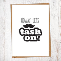 Howay Lets Tash On Greetings Card