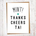 Mint! Thanks Cheers Ta Thank You Card