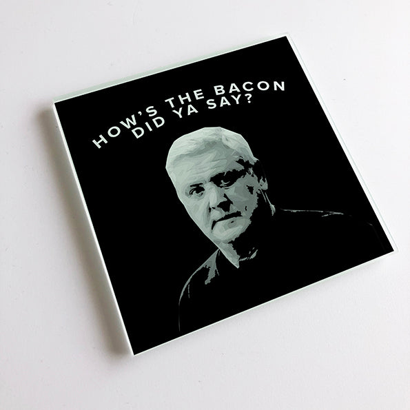 How's The Bacon DId Ya Say? Black and White Geordie Glass Coaster