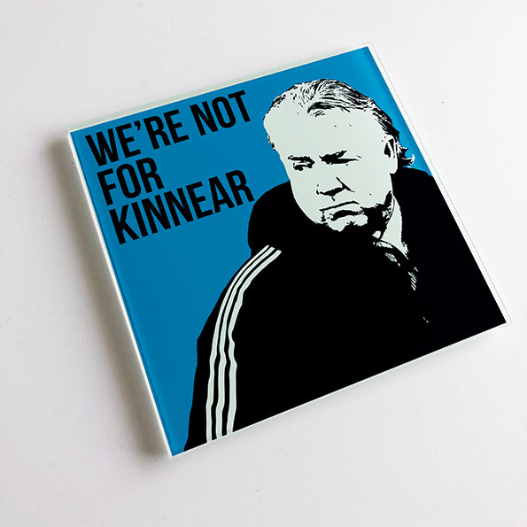 We're Not For Kinnear NUFC Glass Coaster