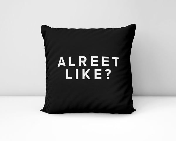 Alreet Like? Geordie Cushion