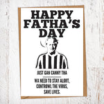 Happy Fatha's Day. Just Gan Canny Tha. Wa Need To Stay Alort, Controwl The Virus, Save Lives. Boris Johnson.  Lockdown Father's Day Card
