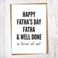 Happy Fatha's Day Fatha And Well Done. Av Torned Oot Mint. Geordie Father's Day Card