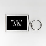 Howay The Lads Geordie Plastic Keyring