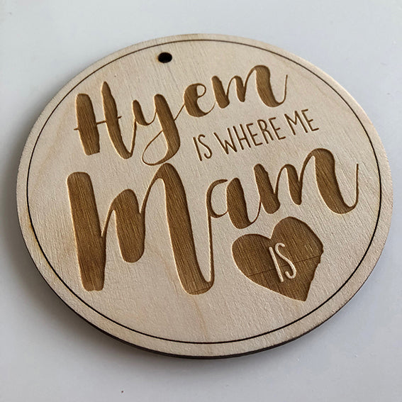 Hyem Is Where Me Mam Is Hanging Wooden Door Plaque Sign 10cm Diameter
